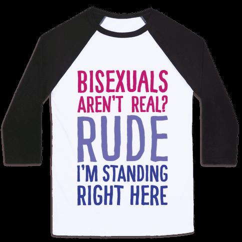 Bisexuals Aren't Real? Baseball Tee