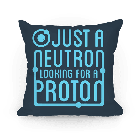 Just a Neutron Pillow