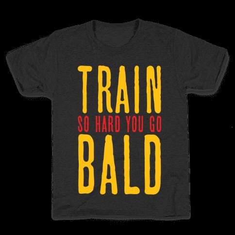 Train So Hard You Go Bald Kids T-Shirt