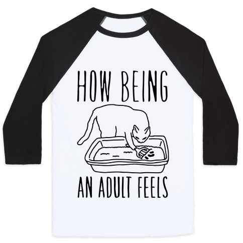 How Being An Adult Feels Baseball Tee