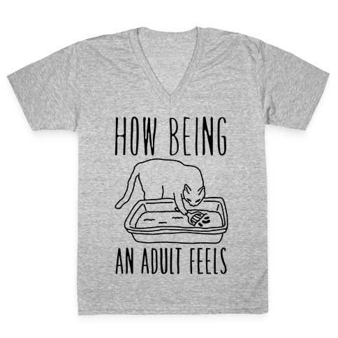 How Being An Adult Feels V-Neck Tee Shirt