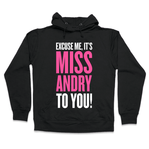 It's MISS-Andry, to you! Hooded Sweatshirt