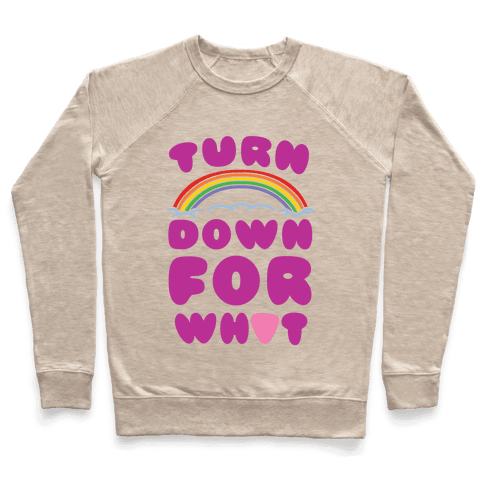 Turn Down For What Pullover
