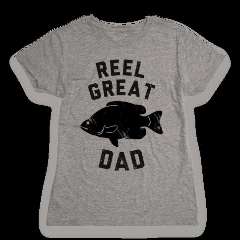Reel Great Dad Womens T-Shirt