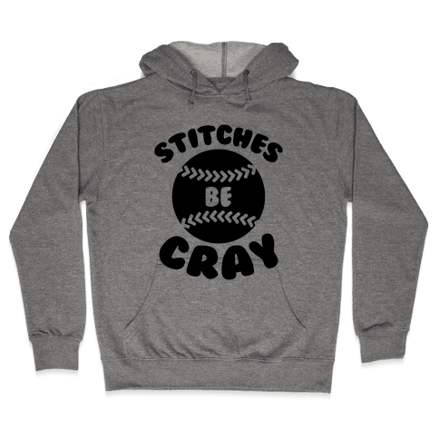Stitches Be Cray Hooded Sweatshirt