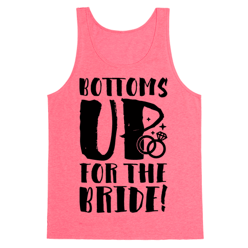 Bottoms Up For The Bride Tank Top