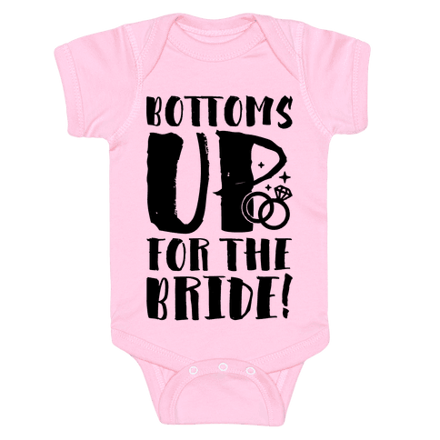 Bottoms Up For The Bride Baby Onesy