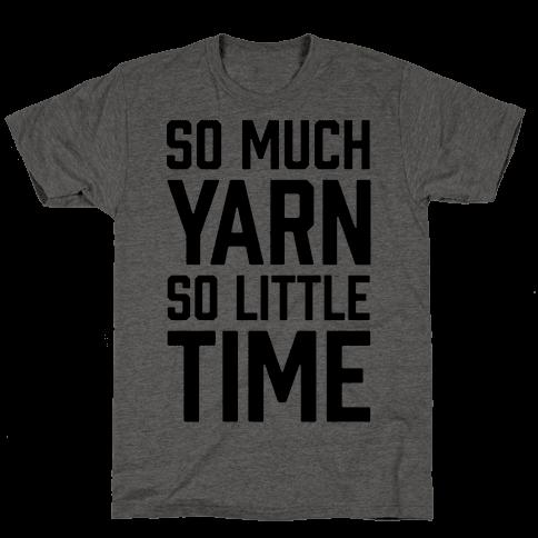 So Much Yarn So Little Time