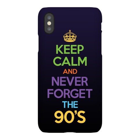Keep Calm And Never Forget The 90's Phone Case