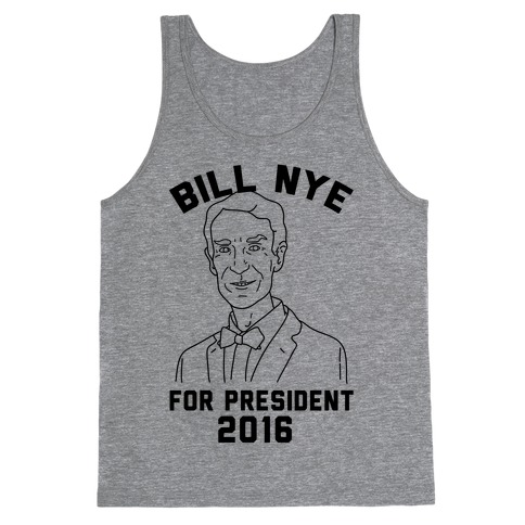 Bill Nye For President Tank Top