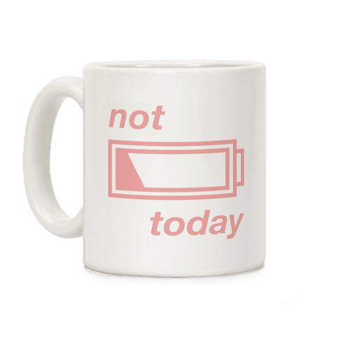 Not Today Coffee Mug