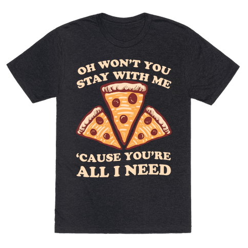 Won't You Stay With Me Pizza