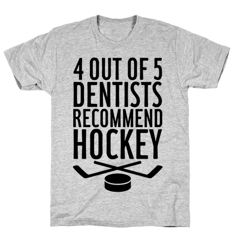 4 Out Of 5 Dentists Recommend Hockey Mens T-Shirt