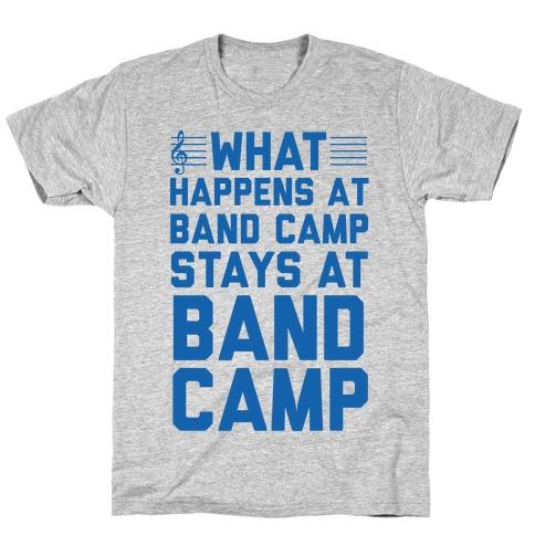 What Happens At Band Camp Stays At Band Camp T-Shirt