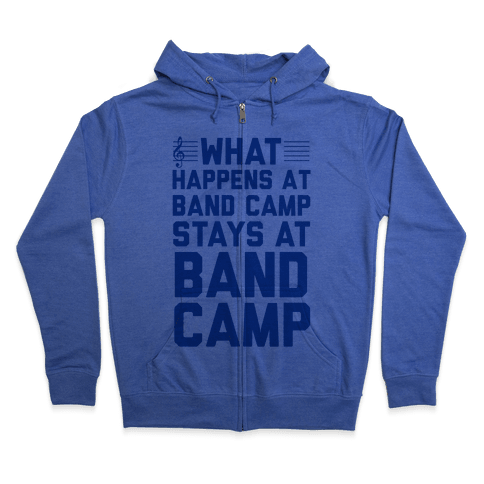 What Happens At Band Camp Stays At Band Camp Zip Hoodie