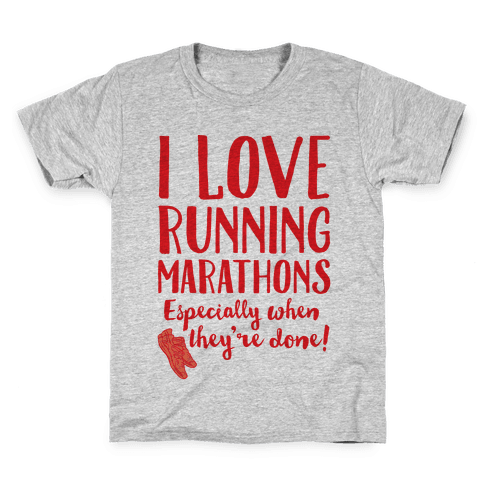 I Love Running Marathons Especially When They're Over Kids T-Shirt