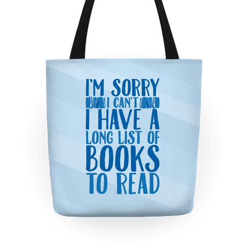 I'm Sorry I Can't I Have To Read Tote