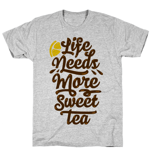Life Needs More Sweet Tea Mens T-Shirt