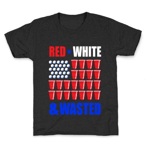 Red, White & Wasted Kids T-Shirt