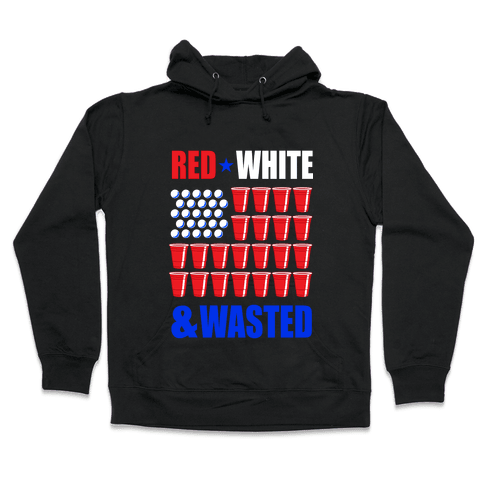 Red, White & Wasted Hooded Sweatshirt