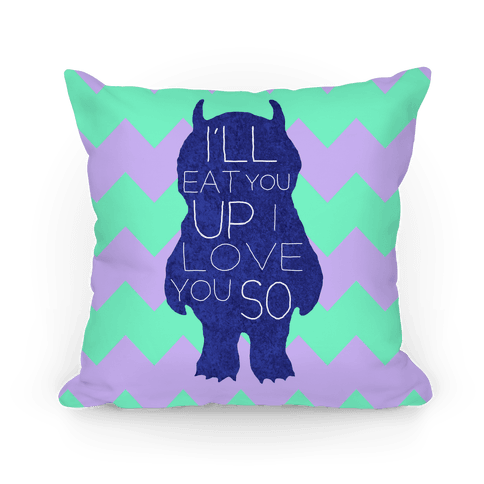 I'll Eat You Up Pillow