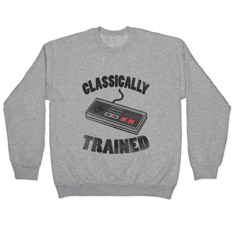 I'm Classically Trained Pullover