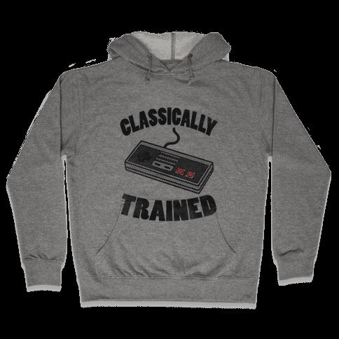 I'm Classically Trained Hooded Sweatshirt