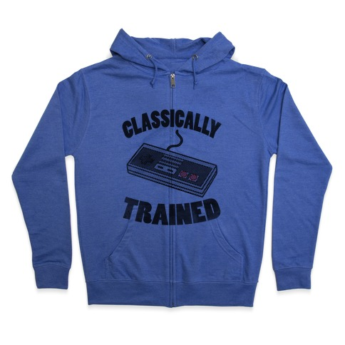 I'm Classically Trained Zip Hoodie