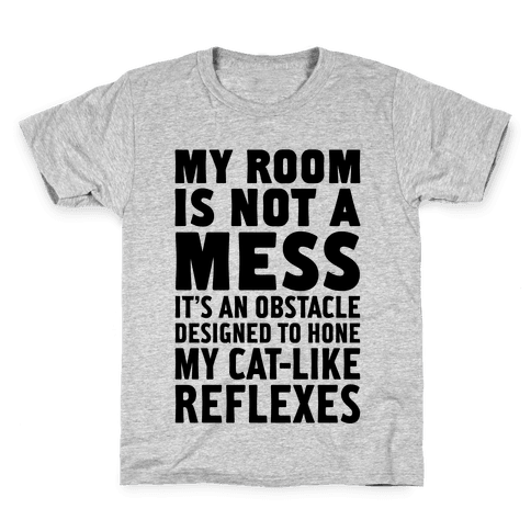 My Room Is Not A Mess Kids T-Shirt