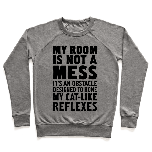 My Room Is Not A Mess Pullover