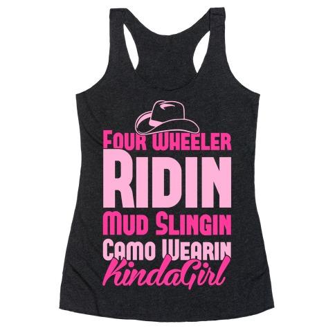 Four Wheeler Ridin' Mud Slingin' Camo Wearin' Kinda Girl Racerback Tank Top