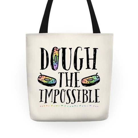 Dough The Impossible Tote
