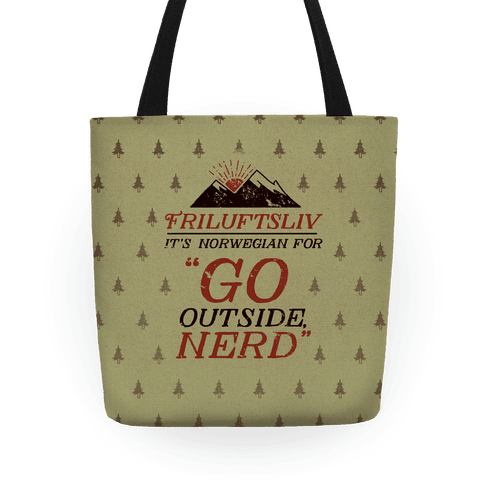 Friluftsliv: It's Norwegian For Go Outside, Nerd Tote
