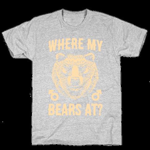 Where My Bears At? Mens T-Shirt