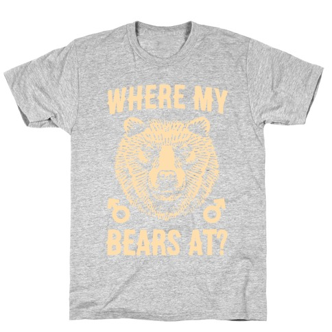 Where My Bears At? Mens T-Shirt
