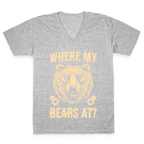 Where My Bears At? V-Neck Tee Shirt