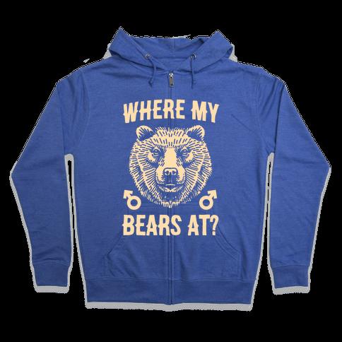 Where My Bears At? Zip Hoodie