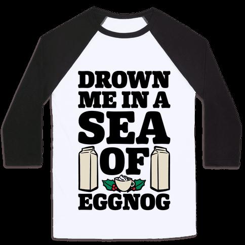 Drown Me In A Sea Of Eggnog