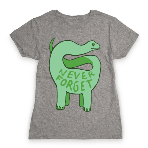 Never Forget Womens T-Shirt