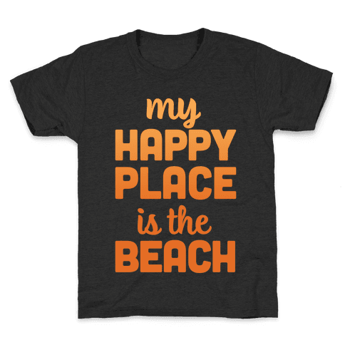 My Happy Place Is The Beach Kids T-Shirt