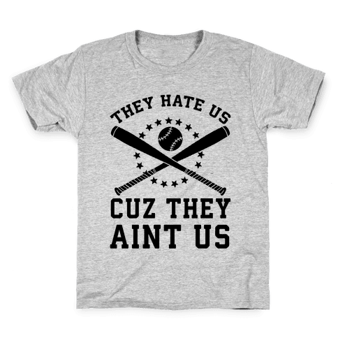 They Hate Us Cuz They Ain't Us (Softball) Kids T-Shirt