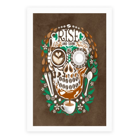 Rise and Shine Coffee Skull Poster