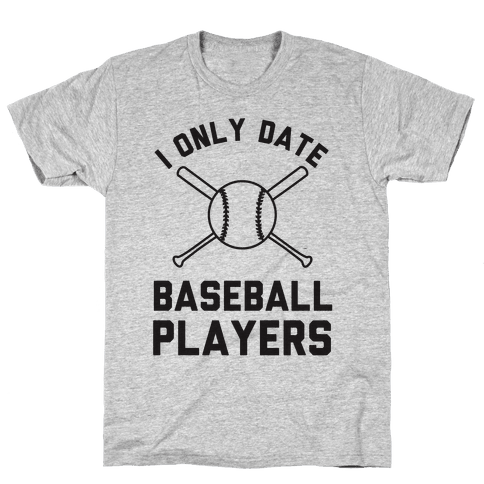 I Only Date Baseball Players Mens T-Shirt