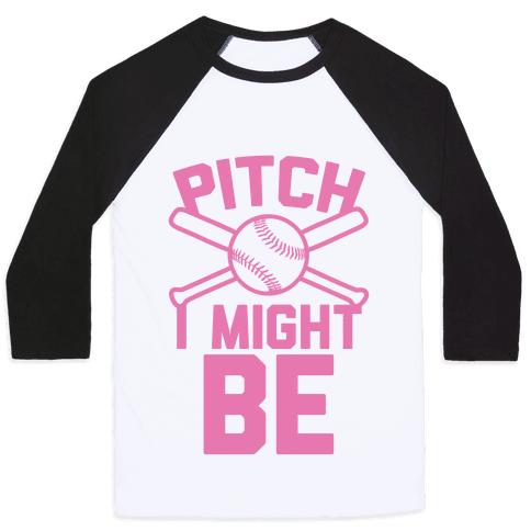 Pitch I Might Be Baseball Tee
