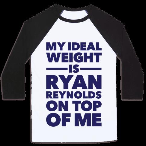 Ideal Weight (Ryan Reynolds) Baseball Tee
