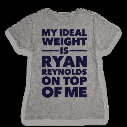 Ideal Weight (Ryan Reynolds) Womens T-Shirt