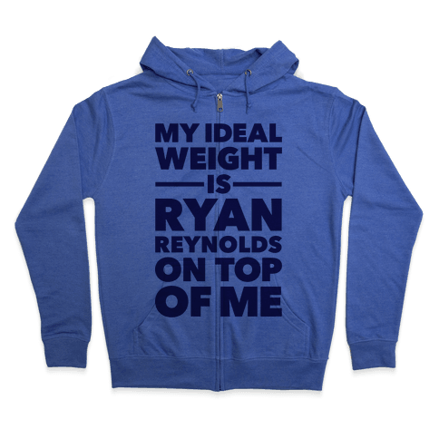 Ideal Weight (Ryan Reynolds) Zip Hoodie