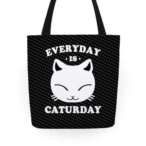 Everyday Is Caturday Tote