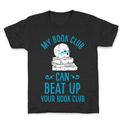 My Book Club Can Beat Up Your Book Club Kids T-Shirt