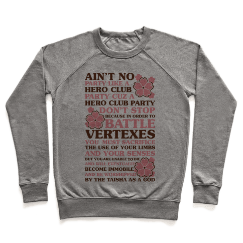 Ain't No Party Like a Hero Club Party Pullover